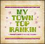 My Town Top Rankin~Pushim's Favorite Reggae Classics~