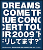 "20th Anniversary DREAMS COME TRUE CONCERT TOUR 2009 ""ドリしてます?"" ブルーレイ"