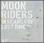 moonriders In Seach of Lost Time Vol.1