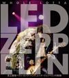 Whole Lotta Led Zeppelin 史上最強ヘヴィロックバンド、レッド・ツェッペリンの軌跡