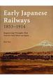 Early Japanese railways 1853-1914 Engineering Triumphs That