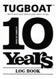 TUGBOAT 10Years LOG BOOK 1999.7-2009.11 We'll pull you where you