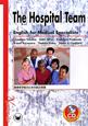 医療系学生のための総合英語 CD付 The Hospital Team