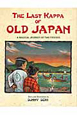 The Last Kappa OF OLD JAPAN A MAGICAL JOURNEY OF TWO