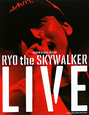 LIVE RYO the SKYWALKER WOOFIN' SPECIAL EDITION