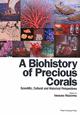 A Biohistory of Precious Corals Scientific,Cultural and H