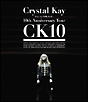 Crystal Kay Live In NHK Hall:10th Anniversary Tour CK10【Blu-ray】