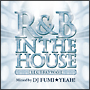 R&B IN THE HOUSE-ELECTRO WAVE-mixed by DJ FUMI★YEAH!