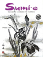 Sumi-e THE ART OF JAPANESE INK P