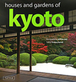 HOUSES AND GARDENS OF KYOTO [HB]