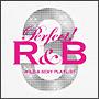 パーフェクト! R&B 3 —ワイルド&セクシー・プレイリスト—