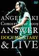 ANGELA AKI Concert Tour 2009 ANSWER DOCUMENTARY&LIVE