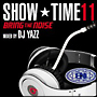 SHOW TIME 11~Bring The Noise~Mixed By DJ Yazz