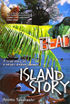 ISLAND STORY A true story of a neveren