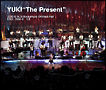 "YUKI""The Present"" 2010.6.14,15 Bunkamura Orchard Hall(通常盤)"