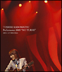 """TOSHIKI KADOMATSU Performance 2009 """"NO TURNS"""" 2009.11.07 NHK HALL"""