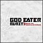GOD EATER BURST ドラマ&オリジナル・サウンドトラック