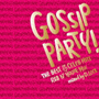 "GOSSIP PARTY!-""THE BEST OF CELEB HITS""R&B N'HOUSE MIX-mixed by DJ D.LOCK"