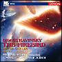 ストラヴィンスキー:火の鳥・アゴン・カルタ遊び