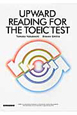 UPWARD READING FOR THE TOEIC TEST TOEICテスト・リーディング集中演習