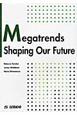 新たな時代を見据えて Megatrends Shaping Our Fu