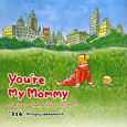 You're My Mommy Letters from a baby to hi