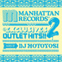 """Manhattan Records""""The Exclusives""""OUTLET HITS!! 2 mixed by DJ Motoyosi"""