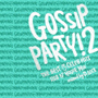 "GOSSIP PARTY!2-""THE BEST OF CELEB HITS""R&B N'HOUSE MIX-mixed by DJ D.LOCK(TSUTAYA先行発売)"