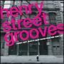 ヘンリー・ストリート・グルーヴ:クラッシック・ディープ・ファンキー&ジャジー・ハウス・フロム・ニューヨーク