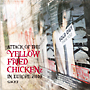 "ATTACK OF THE ""YELLOW FRIED CHICKENz"" IN EUROPE 2010"