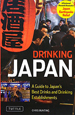 Drinking Japan A Guide to Japan's Best D