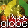 ragga globe ~Beautiful Journey~