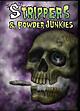 """""""S""""TRIPPERS & POWDER JUNKIES"""