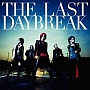 THE LAST DAYBREAK(通常盤)