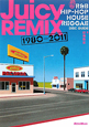 Juicy REMIX 1980-2011 鉄板 R&B HIP‐HOP HOUSE REGG