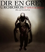UROBOROS-with the proof in the name of living...-AT NIPPON BUDOKAN [Blu-ray] Extended Cut