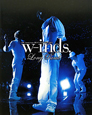 w-inds. Long Road 10th Anniversary BEST LIVE TOUR 2011