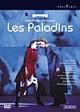 ラモー:歌劇《レ・パラダン(遍歴騎士)》パリ・シャトレ座2004