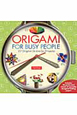 ORIGAMI FOR BUSY PEOPLE [PB] 27 Original On-the-Go Pro