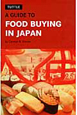 A GUIDE TO FOOD BUYING IN JAPAN