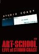 ART-SCHOOL LIVE at STUDIO COAST