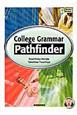 基本文法から始める大学英語 College Grammar Pathfinde