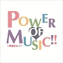 POWER OF MUSIC!! 〜心はひとつ〜