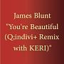 ユア・ビューティフル(Q;indivi+ Remix with KERI)