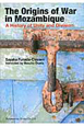 The Origins of War in Mozambique A History of Unity and Di