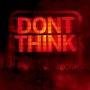 DON'T THINK-LIVE AT FUJI ROCK FESTIVAL-(通常盤)(DVD付)
