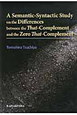 A Semantic-Syntactic Study on the Differences between the That-Complement and the Zero That-Complement