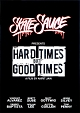 HARD TIMES BUT GOOD TIMES