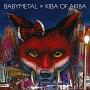 BABY METAL × キバオブアキバ