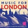 ミュージック・フォー・ロンドン / ロンドン・オリンピック公式クラシック・アルバム